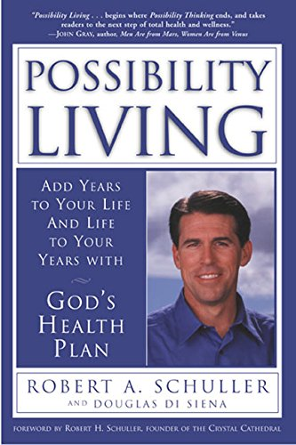 Download Possibility Living: Add Years to Your Life and Life to Your Years with God's Health Plan pdf