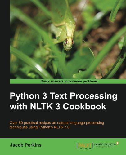 Book cover of Python 3 Text Processing with NLTK 3 Cookbook by Jacob Perkins