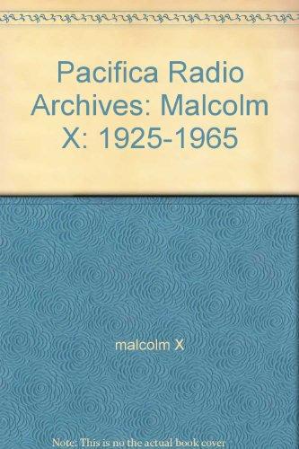 Pacifica Radio Archives: Malcolm X: 1925-1965