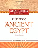 Empire of Ancient Egypt, Revised Edition, Wendy Christensen, 1604131608
