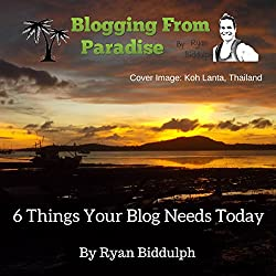 Blogging from Paradise: 6 Things Your Blog Needs Today