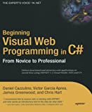 Visual Web Programming in C#, Daniel Cazzulino and Victor Garcia Aprea, 1590593618