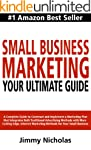 Small Business Marketing - Your Ultim...