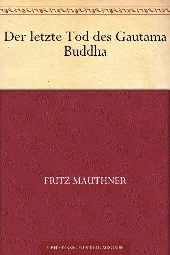 Der letzte Tod des Gautama Buddha (German Edition)