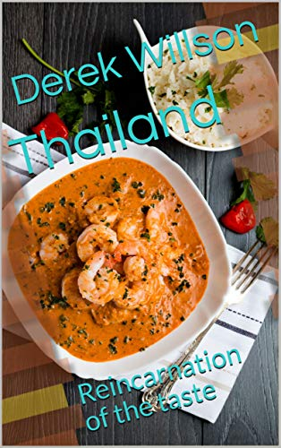 Thailand: Reincarnation of the taste by Derek Willson