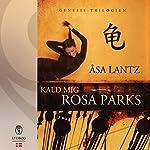 Kald mig Rosa Parks | Åsa Lantz