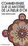 Commentaire sur Le Mystère de la fleur d'or de Jung. Carl Gustav (1994) Poche par Jung