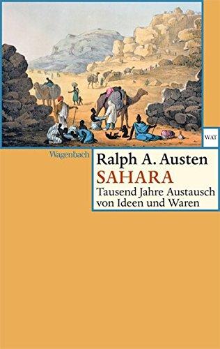 Sahara - Tausend Jahre Austausch von Ideen und Waren (Wagenbachs andere Taschenbücher)