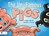 The un-Famous Pigs, Brittany J. Fisher, 1617777218