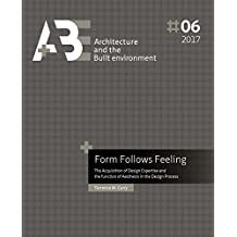 Form Follows Feeling: The Acquisition of Design Expertise and the Function of Aesthesis in the Design Process