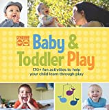 Gymboree Baby and Toddler Play: 170+ Fun Activities to Help Your Child Learn Through Play (Gymboree Play & Music)