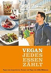 VEGAN - Jedes Essen zählt 2015: Rezept-Kalender. Vegan zum Ausprobieren: Rezepte und Tipps