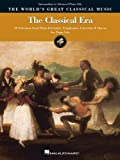 The Classical Era - Intermediate to Advanced Piano Solo: 50 Selections from Piano Literature, Symphonies, Concertos & Operas (World's Greatest Classical Music)
