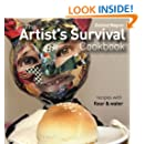 The Artist's Survival Cookbook: Recipes with flour and water