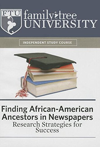 Download Finding African-American Ancestors in Newspapers: Research Strategies for Success PDF