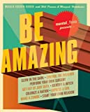 Be Amazing, Mental Floss Editors and Maggie Koerth-Baker, 0061251488