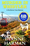 Murder in Whistler (A Northwest Cozy Mystery Series) (Volume 2)