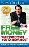 "Free Money """"They"""" Don't Want You to Know About (Kevin Trudeau's Free Money)"