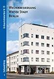 Welterbesiedlung Weisse Stadt Berlin, Kruger, Thomas Michael and Bolk, Florian, 3867111987