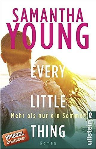 Bildergebnis für Young, Samantha - Every Little Thing – Mehr als nur ein Sommer