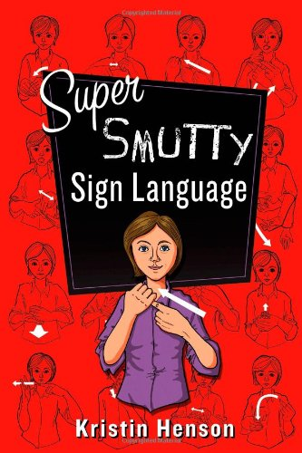 Super Smutty Sign Language by St. Martin's Griffin