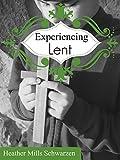 Experiencing Lent