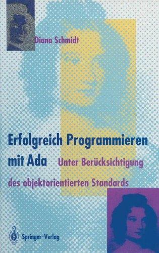 Erfolgreich Programmieren mit Ada: Unter Berücksichtigung des objektorientierten Standards (German Edition)