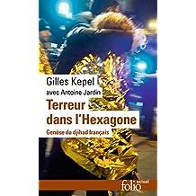Terreur dans l'Hexagone. Genèse du djihad français (Folio actuel t. 169) (French Edition)