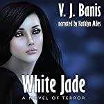 White Jade: A Novel of Terror | V. J. Banis