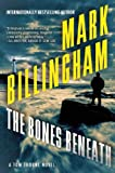 The Bones Beneath, Mark Billingham, 0802122485