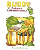 img - for Buddy the Backward Left-Handed Worm book / textbook / text book