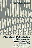 Physical Principles of Ultrasonic Technology : Volume 2, , 1468483056