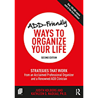 ADD-Friendly Ways to Organize Your Life: Strategies that Work from an Acclaimed Professional Organizer and a Renowned…