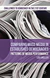 Comparing Mass Media in Established Democracies: Patterns of Media Performance (Challenges to Democracy in the 21st Century) by Dr. Lisa M??ller (2014-09-24)