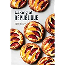 Baking at République: Masterful Techniques and Recipes