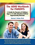 The ADHD Workbook for Parents, Harvey C. Parker, 1886941629