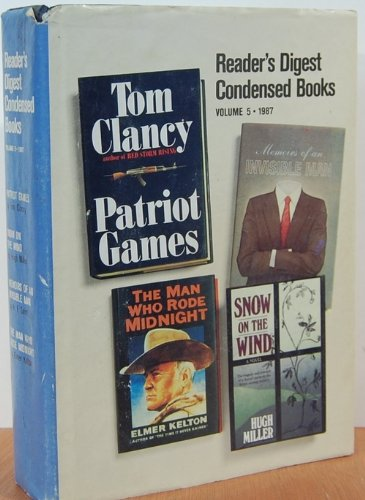 (Patriot Games/Snow on the Wind/Memoirs of an Invisible Man/The Man Who Rode Midnight (Reader's Digest Condensed Books, Volume 5: 1987) )
