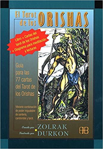 El tarot de los orishas/ The Tarot of the Orishas (Spanish ...