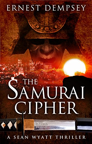 The Samurai Cipher: A Sean Wyatt Archaeological Thriller (Sean Wyatt Adventure Book 8)