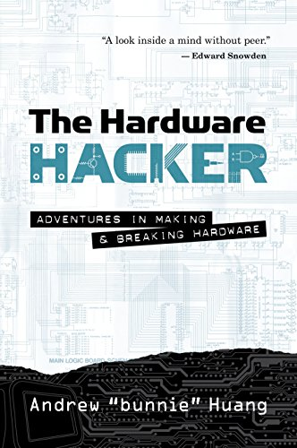 Pdf Engineering The Hardware Hacker: Adventures in Making and Breaking Hardware