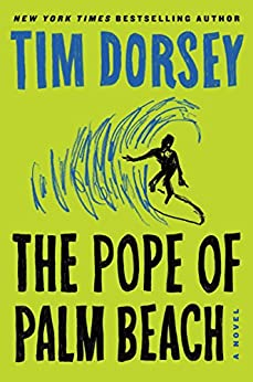 The Pope of Palm Beach: A Novel (Serge Storms) by [Dorsey, Tim]