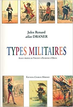 Types Militaires by Jules Renard (2008-04-01)