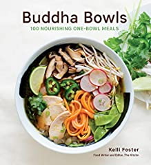 """Beautiful and inspiring one-dish meals in a bowl! Buddha bowls, occasionally called """"bliss bowls,"""" """"nourish bowls,"""" or """"power bowls,"""" are the ultimate in one-dish meals. You start with a base of whole grains, rice, noodles, or legumes...."""