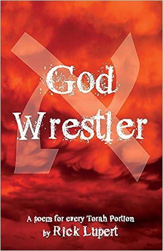 God Wrestler: A Poem for Every Torah Portion