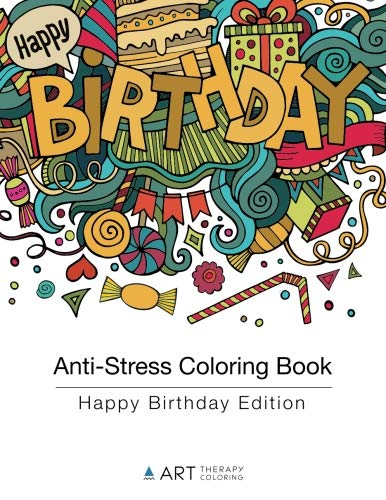 Anti-Stress Coloring Book: Happy Birthday Edition (Volume 8)