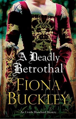 A Deadly Betrothal (An Ursula Blanchard Elizabethan Mystery)