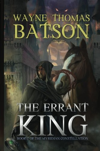 The Errant King (The Myridian Constellation) (Volume 2)