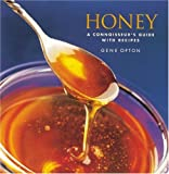 Honey: A Connoisseur's Guide with Recipes