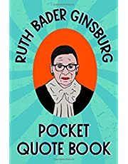 Ruth Bader Ginsburg Pocket Quote Book: Notorious and Wise Sayings From RBG
