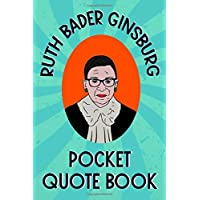 Image for Ruth Bader Ginsburg Pocket Quote Book: Notorious and Wise Sayings From RBG